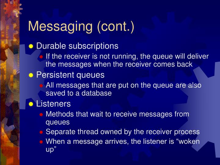 Messaging (cont.)