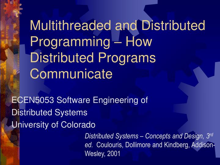 Multithreaded and distributed programming how distributed programs communicate