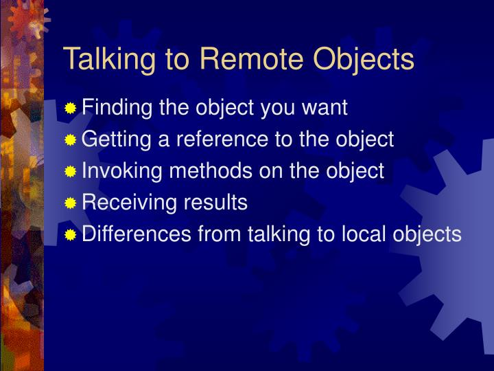 Talking to Remote Objects