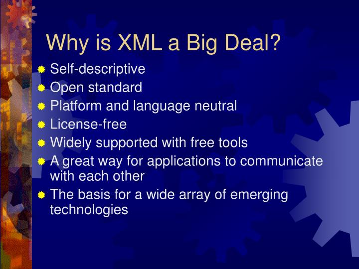 Why is XML a Big Deal?