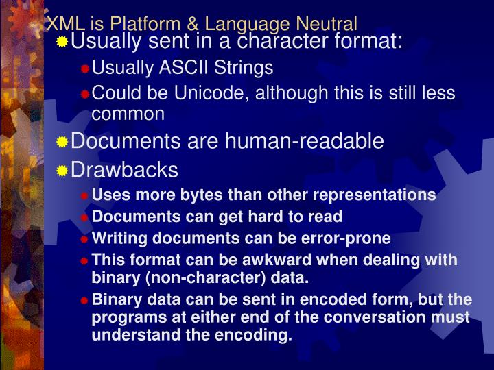 XML is Platform & Language Neutral