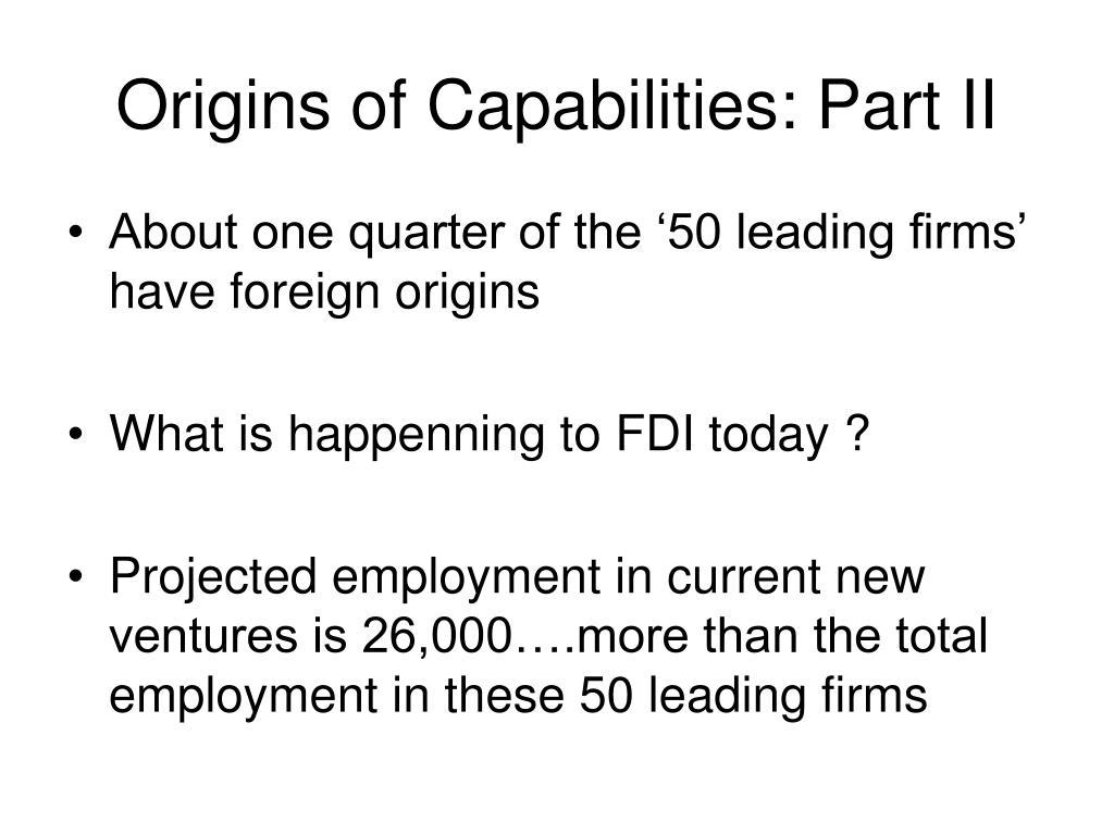 Origins of Capabilities: Part II