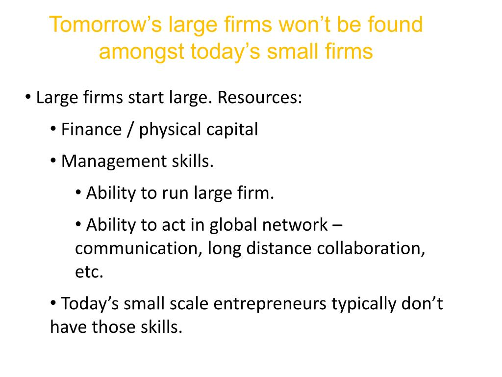Tomorrow's large firms won't be found amongst today's small firms