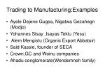 trading to manufacturing examples
