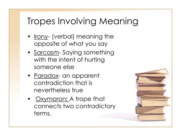 Tropes Involving Meaning