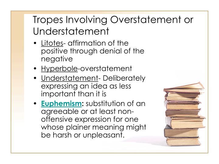 Tropes Involving Overstatement or Understatement