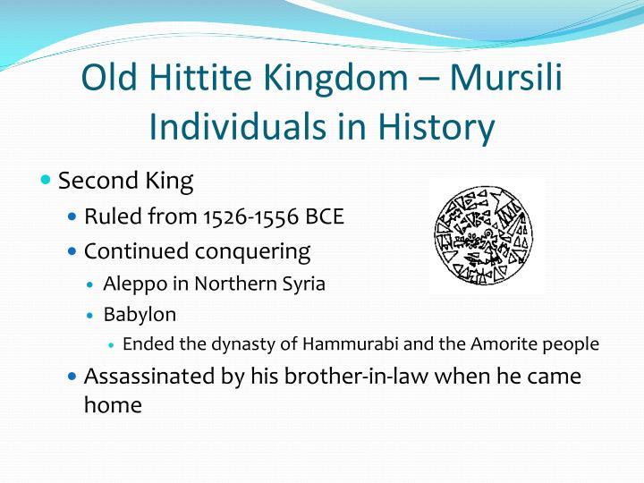 Old Hittite Kingdom – Mursili