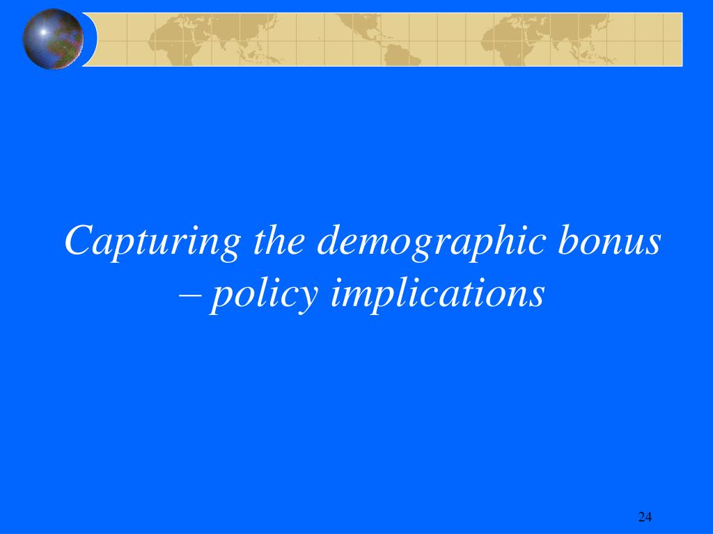 Capturing the demographic bonus – policy implications