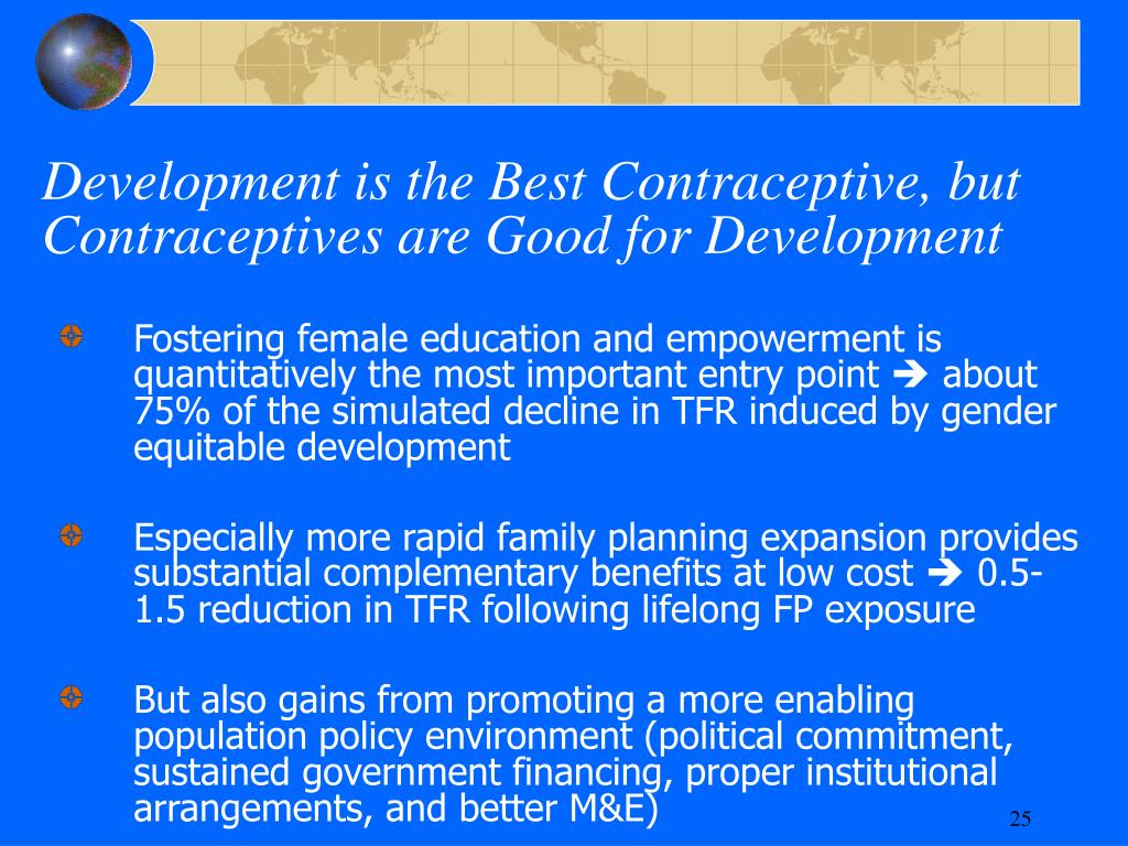 Development is the Best Contraceptive, but Contraceptives are Good for Development