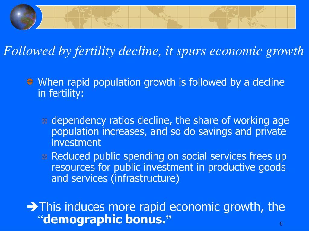 Followed by fertility decline, it spurs economic growth
