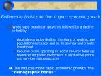 followed by fertility decline it spurs economic growth