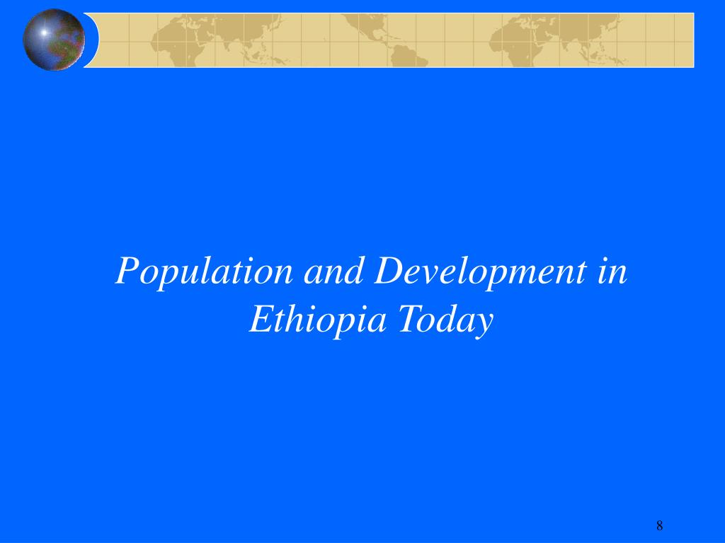 Population and Development in Ethiopia Today