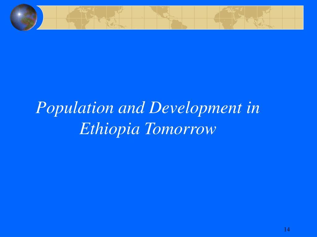 Population and Development in Ethiopia Tomorrow