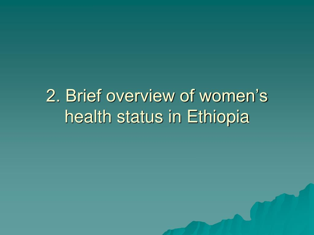 2. Brief overview of women's health status in Ethiopia