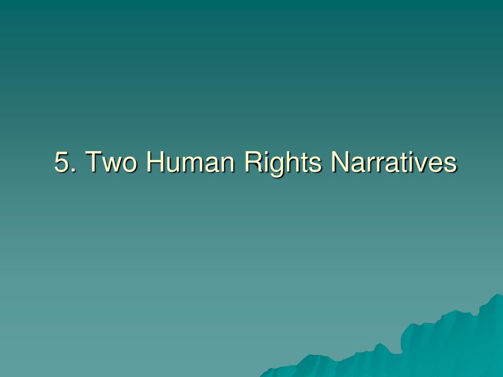 5. Two Human Rights Narratives