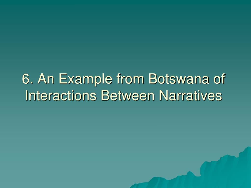 6. An Example from Botswana of Interactions Between Narratives