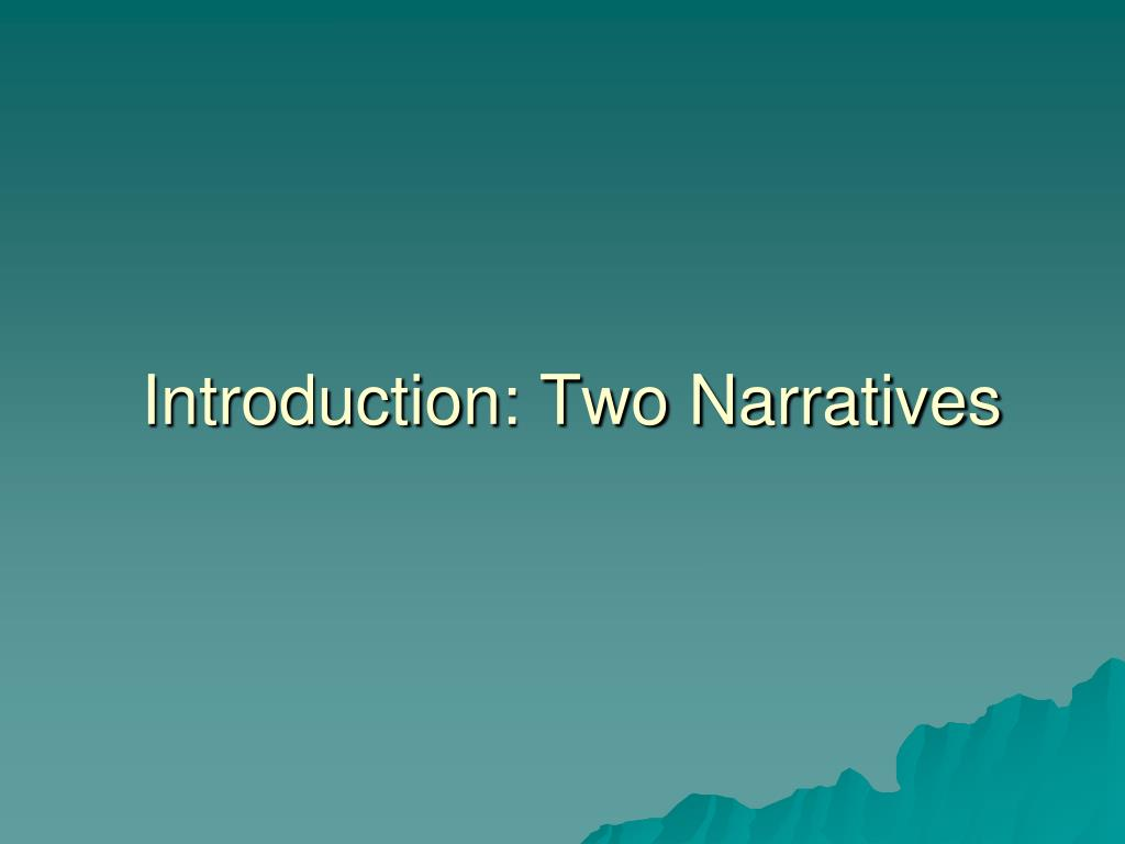 Introduction: Two Narratives