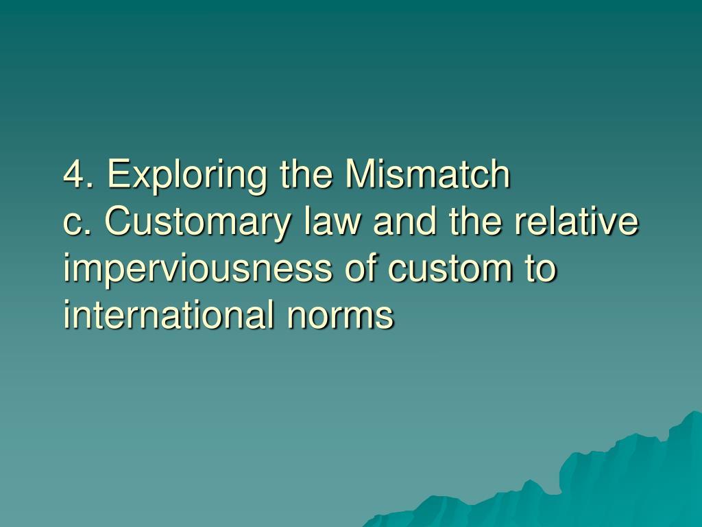 4. Exploring the Mismatch
