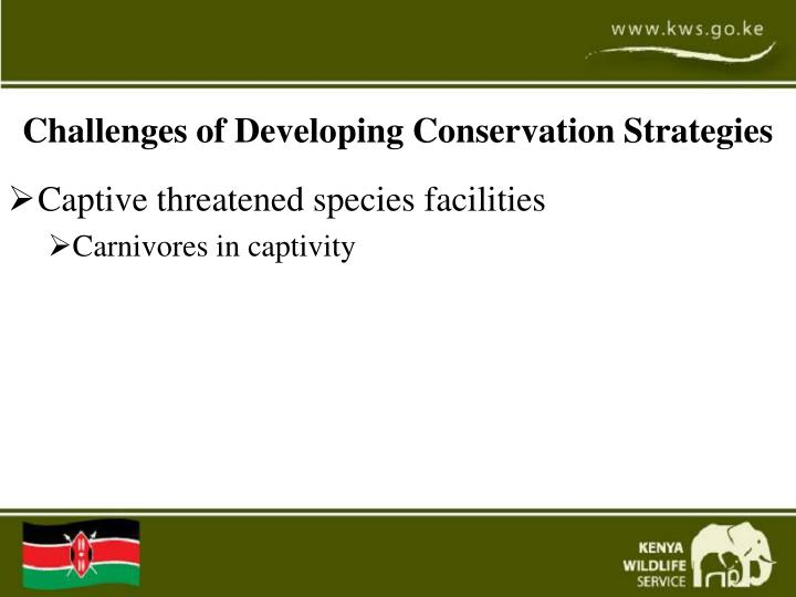 Challenges of Developing Conservation Strategies