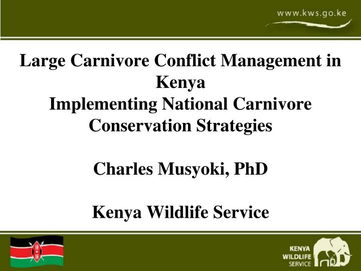 Large Carnivore Conflict Management in Kenya