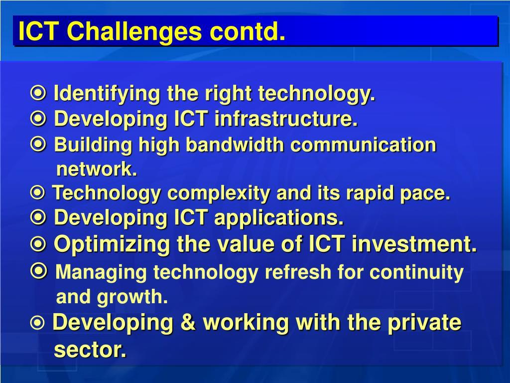 ICT Challenges contd.