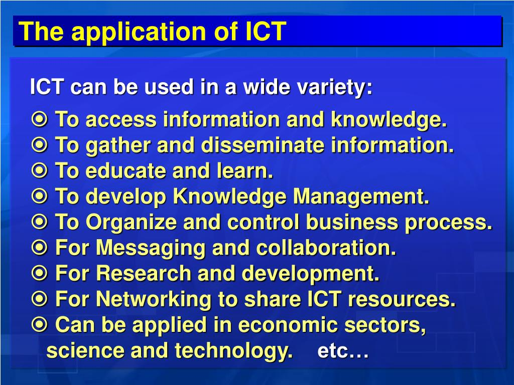 The application of ICT