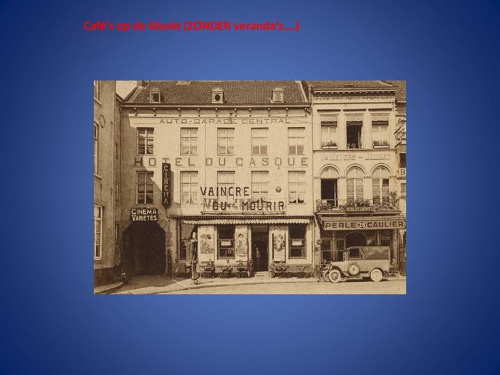 Café's op de Markt (ZONDER veranda's….)