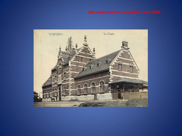 Het oude station, vernield in mei 1940