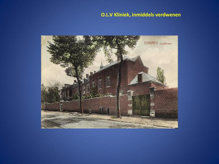 O.L.V Kliniek, inmiddels verdwenen