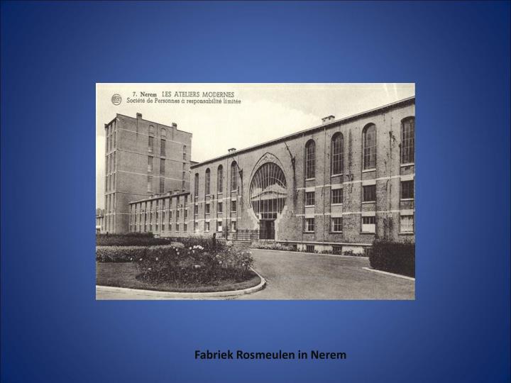 Fabriek Rosmeulen in Nerem