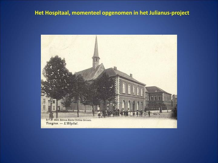 Het Hospitaal, momenteel opgenomen in het Julianus-project