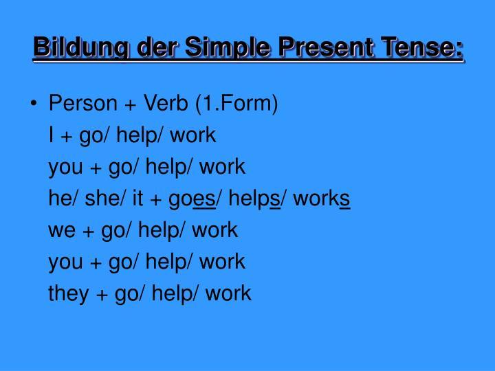 Bildung der Simple Present Tense: