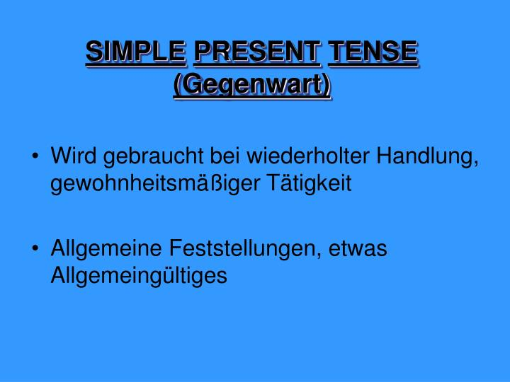 Simple present tense gegenwart