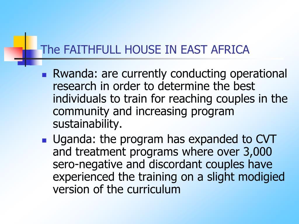 The FAITHFULL HOUSE IN EAST AFRICA