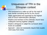 uniqueness of tfh in the ethiopian context