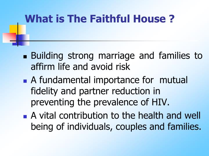 What is the faithful house