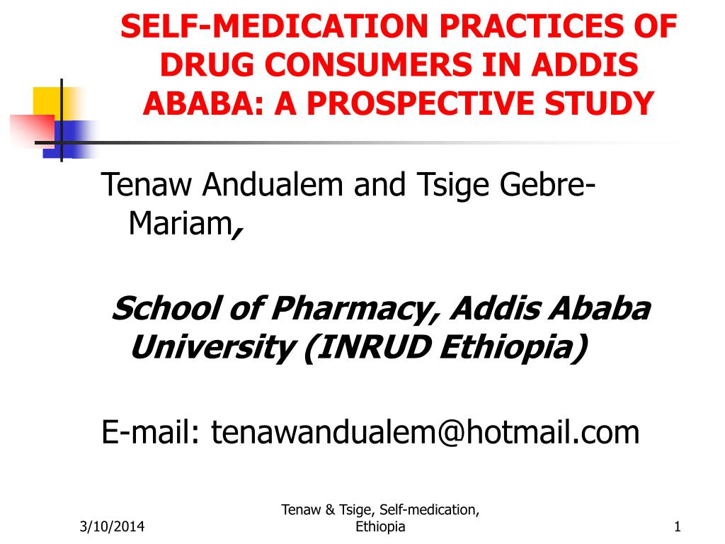 SELF-MEDICATION PRACTICES OF DRUG CONSUMERS IN ADDIS ABABA: A PROSPECTIVE STUDY