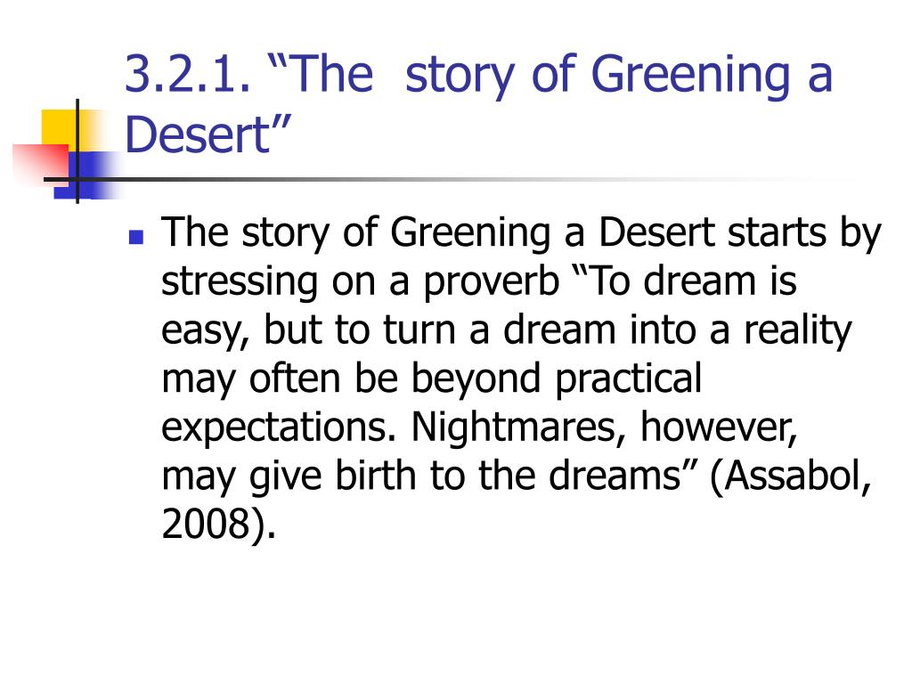 "3.2.1. ""The  story of Greening a Desert"""