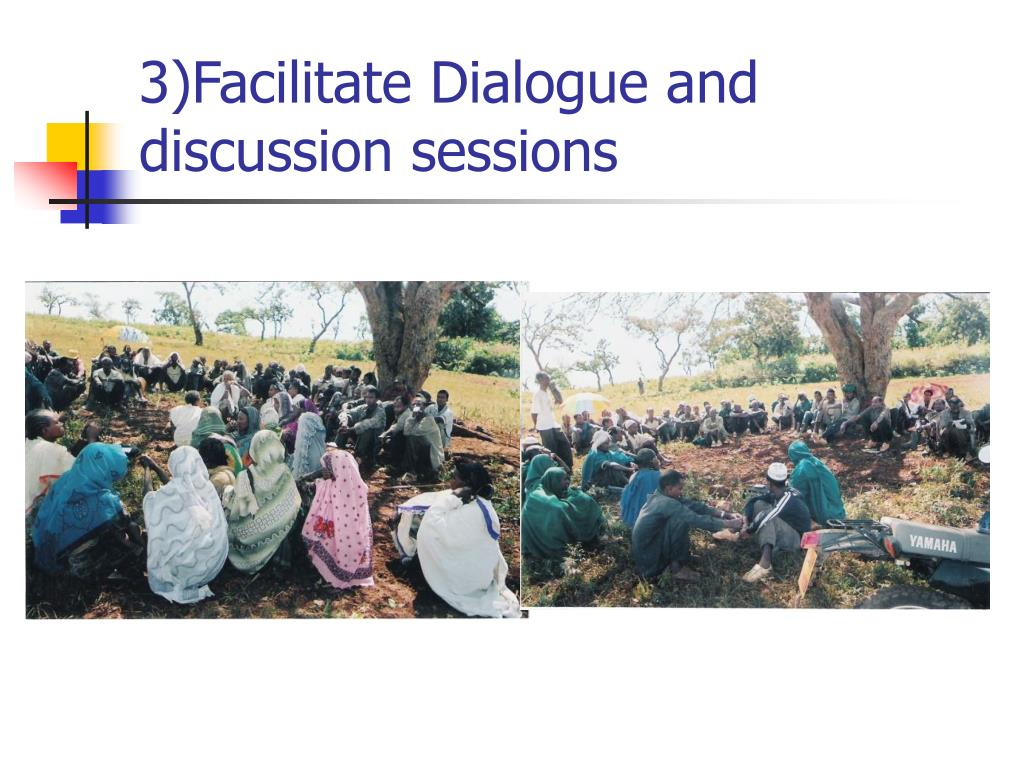 3)Facilitate Dialogue and discussion sessions