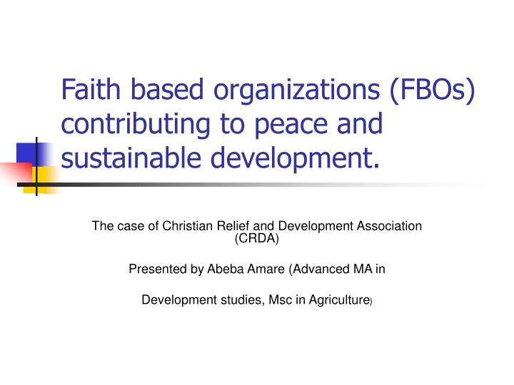 Faith based organizations fbos contributing to peace and sustainable development