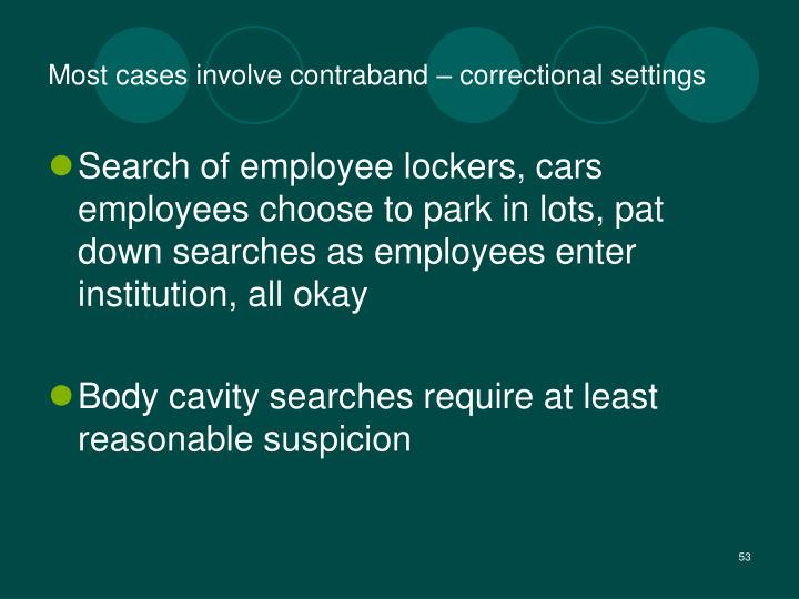 Most cases involve contraband – correctional settings