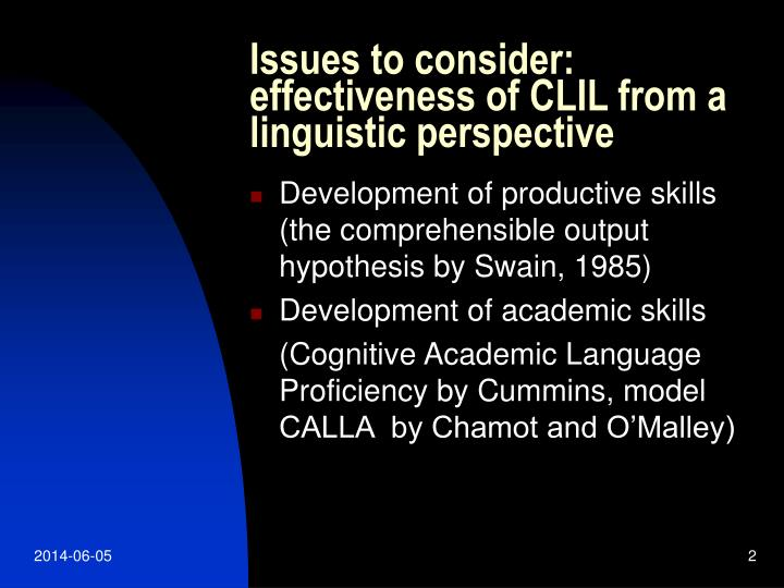 Issues to consider effectiveness of clil from a linguistic perspective