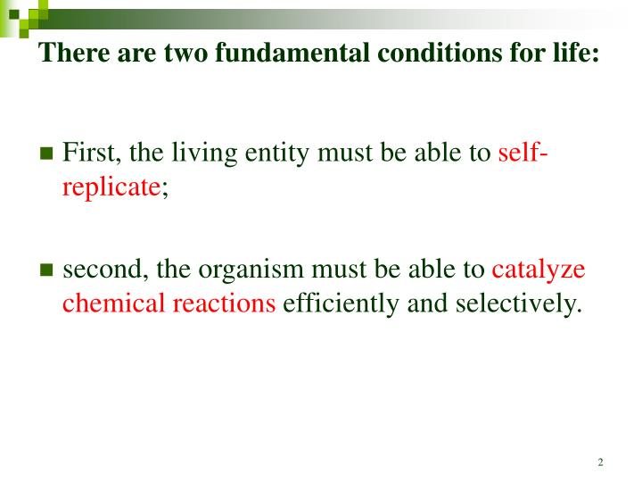 There are two fundamental conditions for life