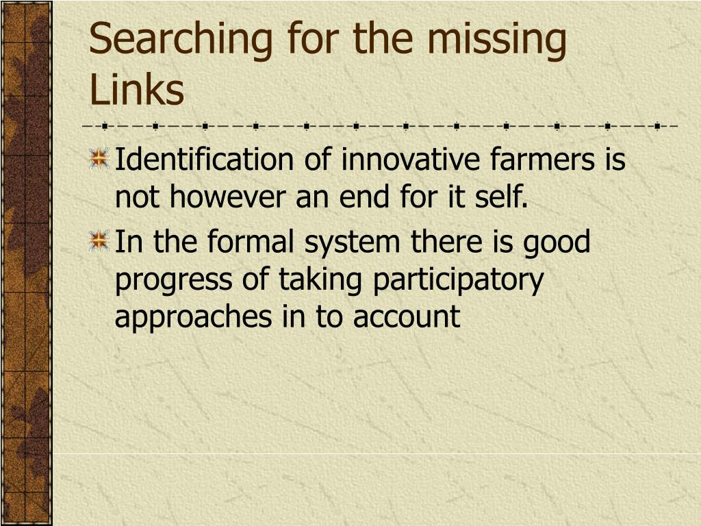 Searching for the missing Links