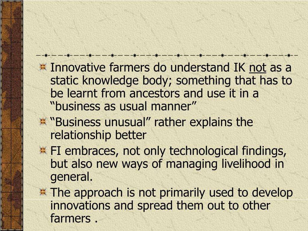Innovative farmers do understand IK