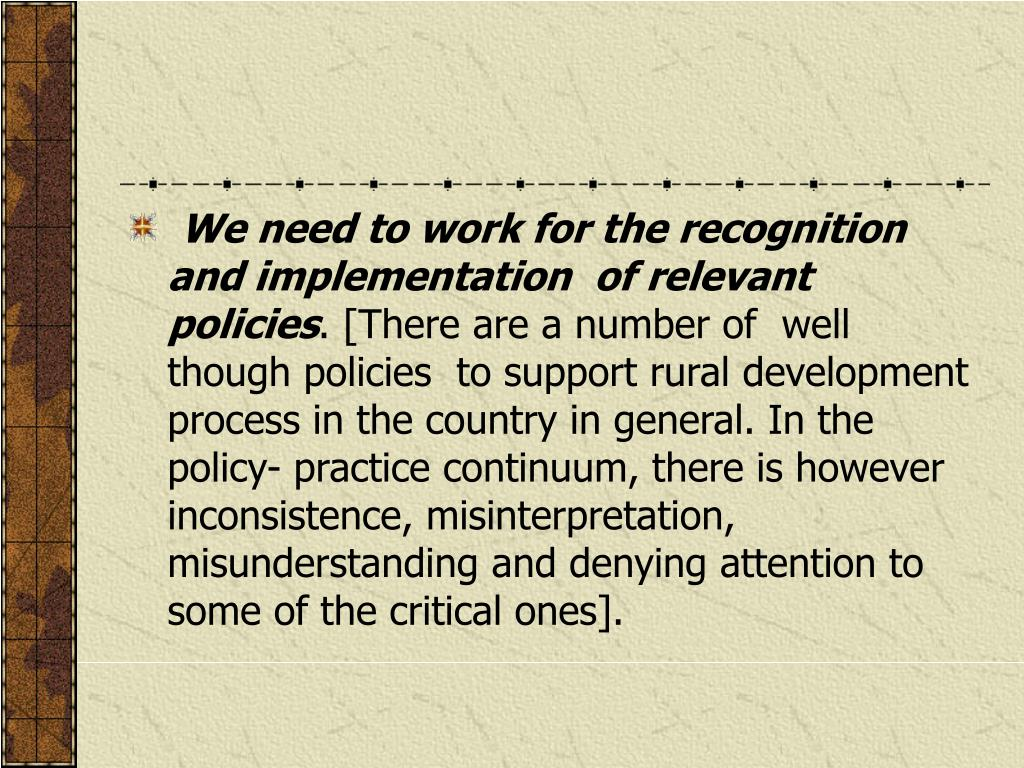 We need to work for the recognition and implementation  of relevant policies