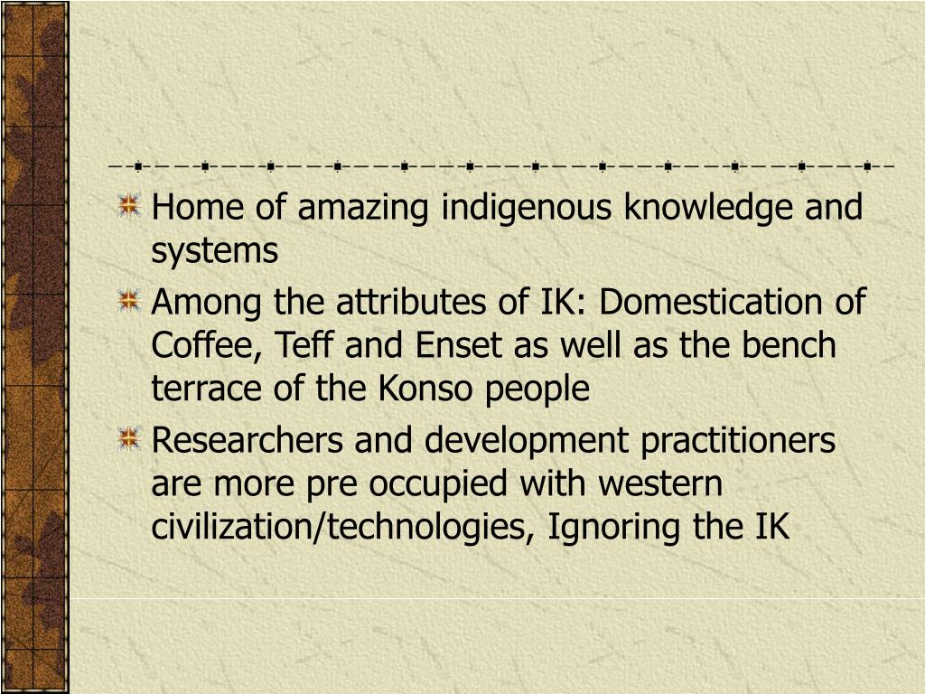Home of amazing indigenous knowledge and systems