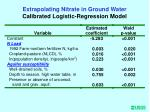 extrapolating nitrate in ground water calibrated logistic regression model
