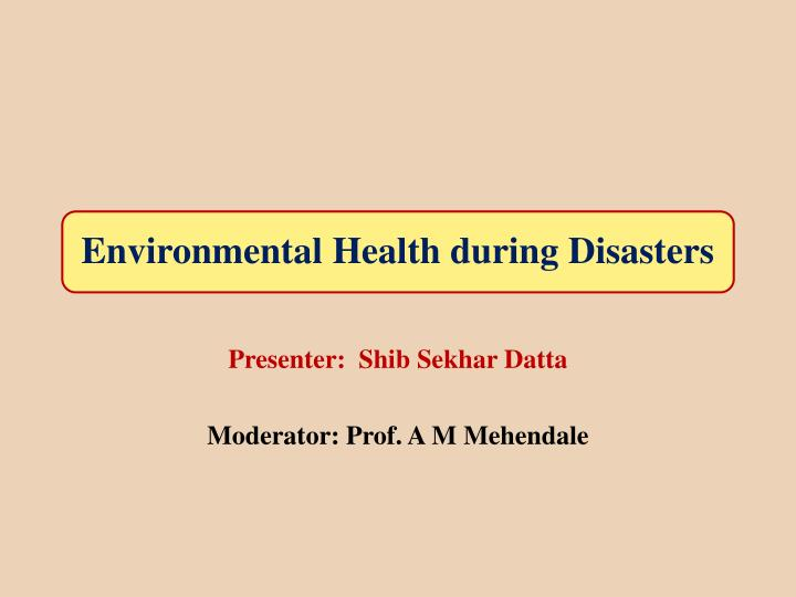 Environmental health during disasters