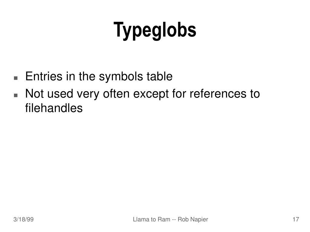 Typeglobs